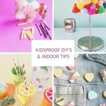 Kidsproof DIY's & Indoor Tips